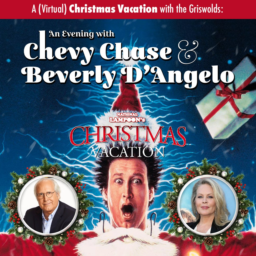 A Virtual Christmas Vacation With The Griswold S An Evening With Chevy Chase And Beverly D Angelo Angel Of The Winds Arena